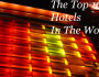 The Top 10 Hotels In The World