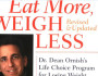 Eat More, Weight Less - Dean Ornish