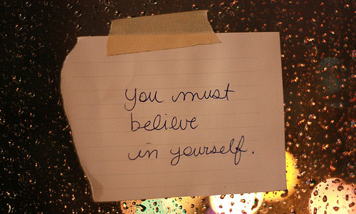 How to Believe In Yourself And Change Your Life?